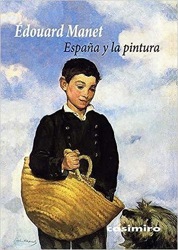 España y la pintura (ARTE): Amazon.es: Manet, Édouard, Albé, Raoul ...