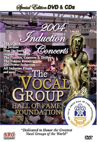 - The Vocal Group Hall of Fame Foundation 2004 Induction Concerts
