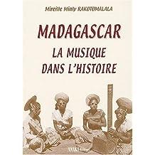 MADAGASCAR LA MUSIQUE DANS L'HISTOIRE