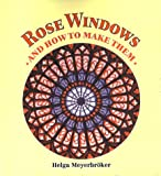 img - for Rose Windows: and How to Make Them book / textbook / text book
