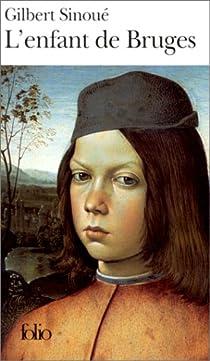 L'enfant de Bruges par Sinoué