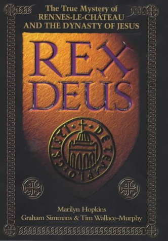 Rex Deus: The True Mystery of Rennes-Le-Chateau and the Dynasty of Jesus PDF