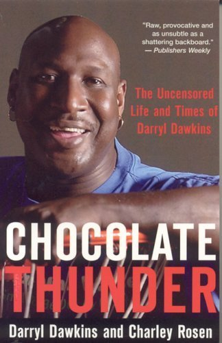 Chocolate Thunder: The Uncensored Life and Times of Darryl Dawkins by Darryl Dawkins (2005-09-19)