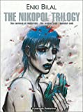 The Nikopol Trilogy: The Carnival of Immortals/the Woman Trap/Equator Cold