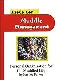 Lists for Muddle Management, Kay Lee Parker, 1883924227
