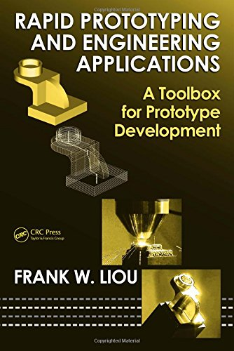 Rapid Prototyping and Engineering Applications: A Toolbox for Prototype Development (Mechanical Engineering) by Brand: CRC Press