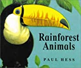 Rainforest Animals, Paul Hess, 1840891726