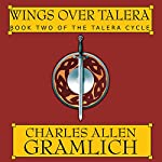 Wings Over Talera: The Talera Cycle, Book 2 | Charles Allen Gramlich