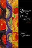 Quartet for Three Voices, James Applewhite, 0807127744