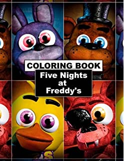 Fnaf Coloring Book 150 Unofficial Five Nights At Freddy S Coloring