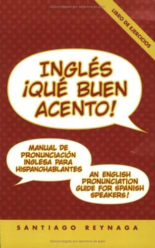 Ingles: Que Buen Acento! An English Pronunciation Guide for Spanish Speakers (Book & 2 Audio CDs) (Spanish Edition) by Language Success Pr