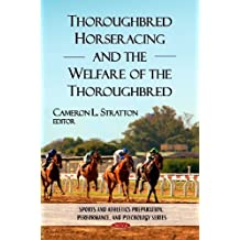 Thoroughbred Horseracing and Welfare of the Thoroughbred