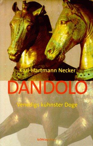 Dandolo. Venedig kühnster Doge