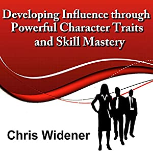 Developing Influence Through Powerful Character Traits and Skill Mastery Speech