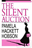 The Silent Auction, Pamela Hobson, 0595313779
