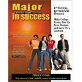 Major in Success, 4th Ed: Make College Easier, Fire up Your Dreams, and Get a Very Cool Job