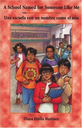 A School Named for Someone Like Me/Una Escuela Con Un Nombre Como El Mio (English and Spanish Edition)