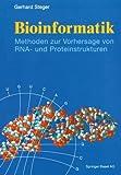 Bioinformatik: Methoden zur Vorhersage von RNA- und Proteinstrukturen (German Edition)