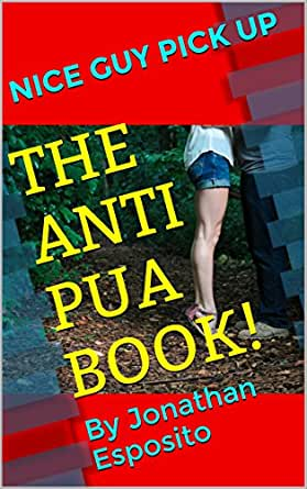 Nice Guy Pick Up: The Anti-PUA Book! (English Edition) eBook: Esposito, Jonathan: Amazon.es: Tienda Kindle