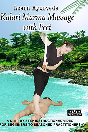 (Learn Ayurveda - Kalari Marma Massage with Feet  (PAL Version))