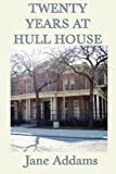 Twenty Years at Hull House, Jane Addams, 161720594X
