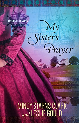 My Sister's Prayer (Cousins of the Dove Book 2)