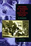 Patterns of Madness in the Eighteenth Century: A Reader