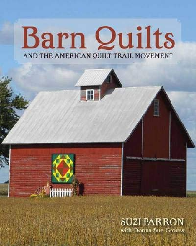 (Barn Quilts and the American Quilt Trail Movement)