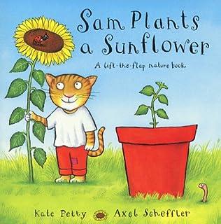 Amazon.com: Sam Plants a Sunflower: A Life-The-Flat Nature Book ...
