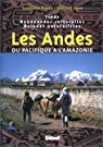 Les Andes, de la forêt vierge au Pacifique par Payan