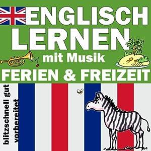 Ferien und Freizeit (Englisch Lernen mit Musik) Hörbuch