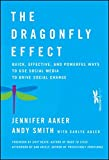 img - for The Dragonfly Effect: Quick, Effective, and Powerful Ways To Use Social Media to Drive Social Change book / textbook / text book