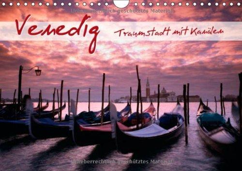 Venedig – Traumstadt mit Kanälen (Wandkalender 2014 DIN A4 quer): Zauberhafte Romantik (Monatskalender, 14 Seiten)