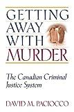 Getting Away with Murder, David M. Paciocco, 155221043X
