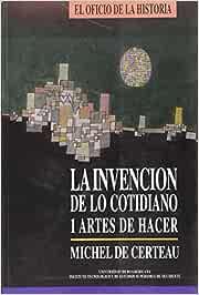 La invención de lo cotidiano 1: Artes del hacer: Amazon.es