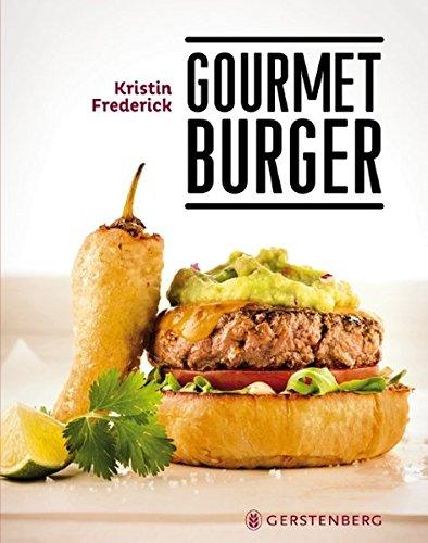 Gourmet Burger: 45 Rezepte