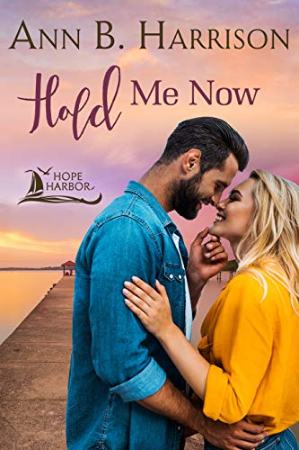 Hold Me Now by Ann B Harrison