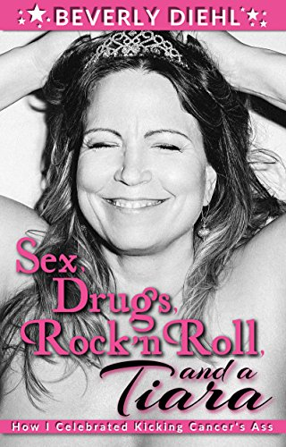 Amazon Sex Drugs Rock N Roll And A Tiara How I Celebrated