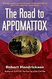 The Road to Appomattox, Robert Hendrickson, 0471350605
