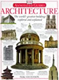 Architecture: The World's Greatest Buildings Explored and Explained