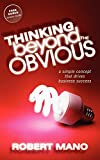 img - for Thinking Beyond the Obvious: A Simple Concept that Drives Business Success book / textbook / text book