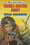 img - for Trouble-shooting Johnny (Black Horse Western) book / textbook / text book