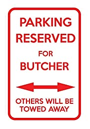 Parking Reserved For Butcher Others Towed Away 12X18 Aluminum Metal Sign
