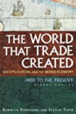 The World That Trade Created: Society, Culture and the World Economy, 1400 to the Present (Stories and Studies in World History)