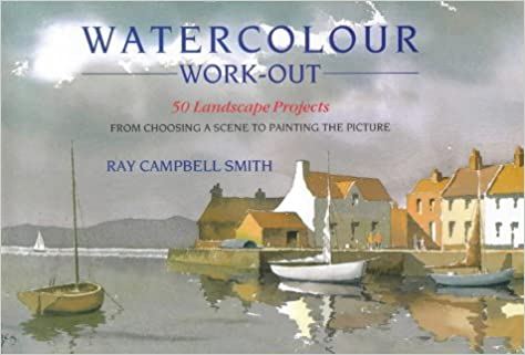 Book Watercolour Work-out: 50 Landscape Projects from Choosing a Scene to Painting the Picture