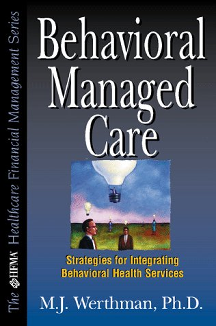 Download Now: Behavioral Managed Care: Strategies for ...