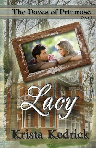 The Doves of Primrose Lacy (The Doves of Primrose series) (Volume 1)