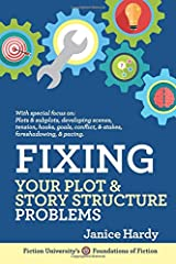 Fixing Your Plot and Story Structure Problems: Revising Your Novel: Book Two (Foundations of Fiction) Paperback