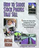 How to Shoot Stock Photos That Sell, Michal Heron, 0927629127