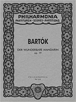 Der Wunderbare Mandarin, Op. 19: The Miraculous Mandarin